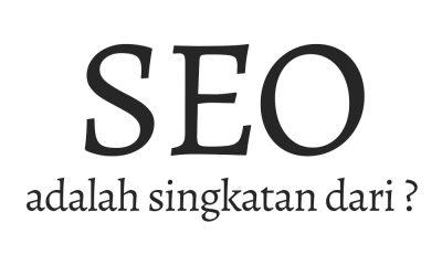 SEO adalah singkatan dari